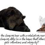 Do You Poke The Sleeping Bear or Let Sleeping Dogs Lie?