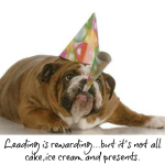 Leading On Management: It Ain't No Birthday Party!