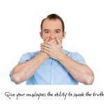 Why Employees Are Afraid To Tell You The Truth