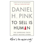 "Leading On Business: Seven Gems from Daniel Pink's book ""To Sell Is Human"""