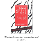 "Business Lessons From A White Tiger: ""The Way of the Tiger"""