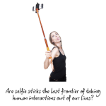 Leading On Technology: Ban The Selfie Stick!