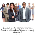 Is your new Team Leader 'one of the gang'?